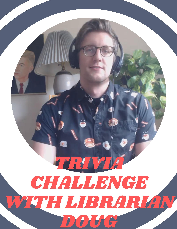 Trivia Challenge with Librarian Doug