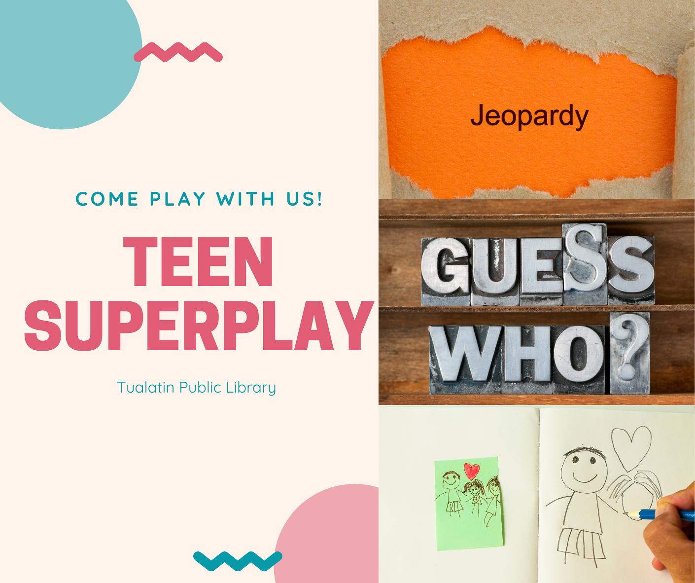 Teen SuperPlay with Jeopardy, Guess Who, and drawing